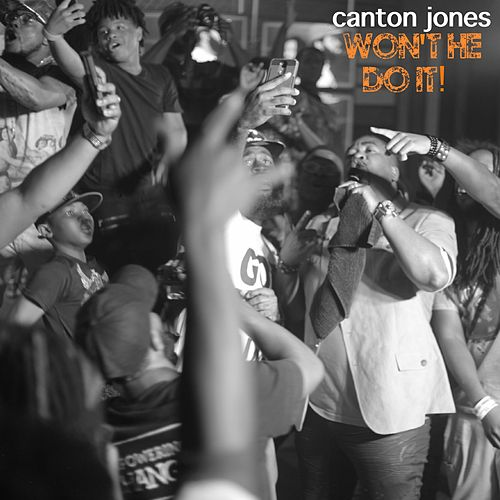 Won't He Do It (feat. free life) by Canton Jones