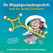 Ds Hippigschpängschtli und der guldig Schlüssel von Nina Reber
