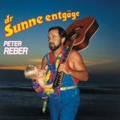 Dr Sunne entgäge von Peter Reber