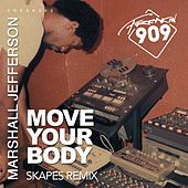 Move Your Body (Skapes Remix) by Marshall Jefferson
