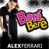 Bará Berê by Alex Ferrari
