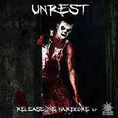Release The Hardcore - Single by Unrest