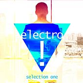 Electro! (Selection One) by Various Artists