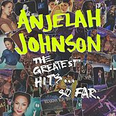 The Greatest Hits... so Far by Anjelah Johnson