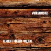 Volksmusik! von Herbert Pixner Projekt