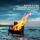 Water & Fire - Handel Revisited by Bl!ndman