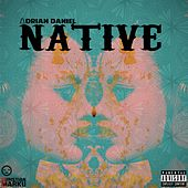 Native by Adrian Daniel
