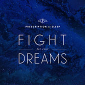 Prescription for Sleep: Fight for Your Dreams by Gentle Love