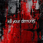 Kill Your Demons by Emil Bulls