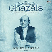 Collection of Memorable Ghazals by Mehdi Hassan