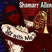 Sex With Me by Shamarr Allen