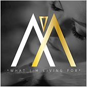 What I'm living for by Mukti