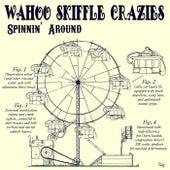 Spinnin' Around de Wahoo Skiffle Crazies