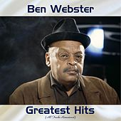 Ben Webster Greatest Hits (All Tracks Remastered) von Various Artists