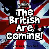 The British Are Coming by Tom Cole