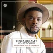 What Do I Do (Sidelmann & Northland Remix) by Chuka Royalty