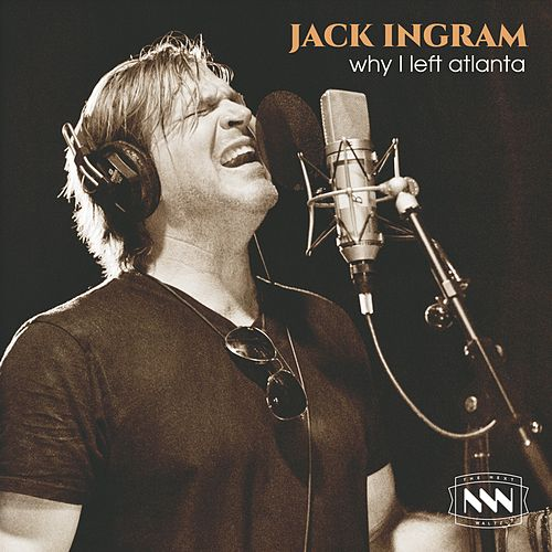 Why I Left Atlanta by Jack Ingram