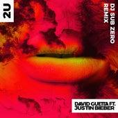 2U (feat. Justin Bieber) (Sub Zero Remix) de David Guetta