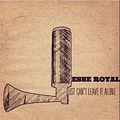 Just Can't Leave It Alone von Jesse Royal