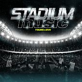 Stadium Music by Young Love