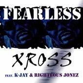 Fearless (feat. K-Jay & Righteous Jonez) by Xross