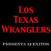 Presenta 12 Exitos by Los Texas Wranglers