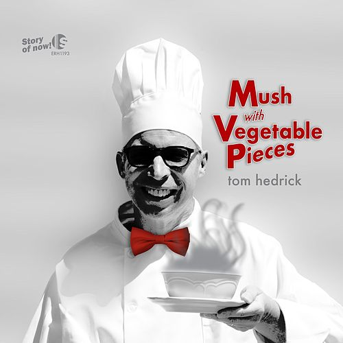 Mush with Vegetable Pieces by Tom Hedrick