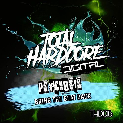 Bring The Beat Back by Psychosis