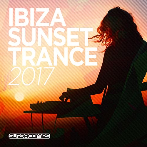 Ibiza Sunset Trance 2017 - EP by Various Artists