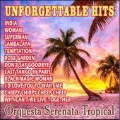 Unforgettable Hits von Orquesta Serenata Tropical