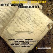 Birth of Fusion from Southamerican ´70s by Various Artists