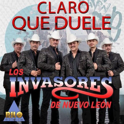 Claro Que Duele by Los Invasores De Nuevo Leon