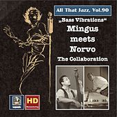 All That Jazz, Vol. 90: Mingus Meets Norvo – The Collaboration (2017 Remaster) by Tal Farlow