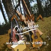 Alma Colombiana de Maderas Al Viento