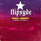 Sail Away (Acoustic) [feat. Steve Knight] by Flipsyde