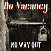 No Way Out by No Vacancy