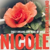 Sweet Dreams (Are Made of This) by Nicole Russin-McFarland