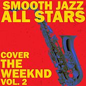 Smooth Jazz All Stars Cover The Weeknd, Vol. 2 de Smooth Jazz Allstars