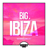 Big in Ibiza 2017 - The Grand Closing by Various Artists