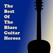 The Best of the Blues Guitar Heroes de Various Artists