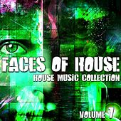 Faces of House - House Music Collection, Vol. 7 by Various Artists