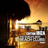 The World's Best Beach Clubs (Edition Ibiza, Vol. 2) by Various Artists