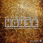 In the Name of House (House & Soulful Session #9) by Various Artists