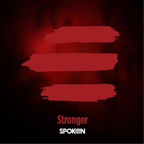Stronger by Spoken