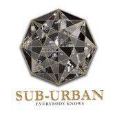 Everybody Knows by Sub-urban