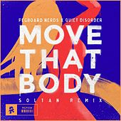 Move That Body (Soltan Remix) by Pegboard Nerds