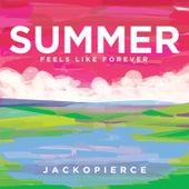 Summer (Feels Like Forever) by Jackopierce