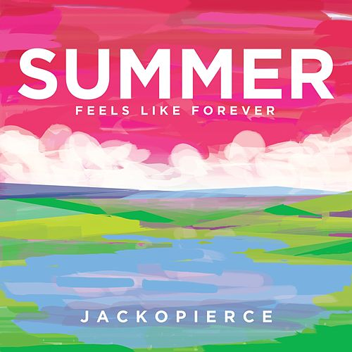 Summer (Feels Like Forever) by Jackopierce