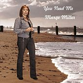 You Need Me by Marge Miller