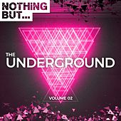 Nothing But... The Underground, Vol. 02 - EP by Various Artists